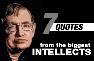 7 Quotes from the big intellects.